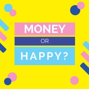 Make Money or Be Happy